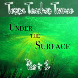 Trance Training: Under The Surface